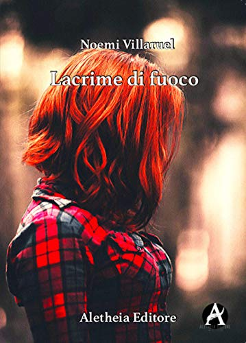 Book Cover: Lacrime di fuoco di  Noemi Maria Yasmin Villaruel - RECENSIONE