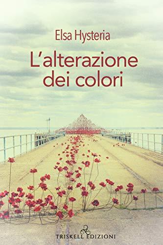 Book Cover: L'alterazione dei colori di Elsa Hysteria - SEGNALAZIONE