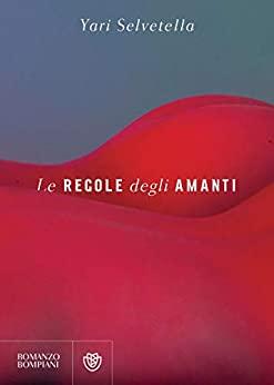 Book Cover: Le regole degli amanti di Yari Selvetella - SEGNALAZIONE