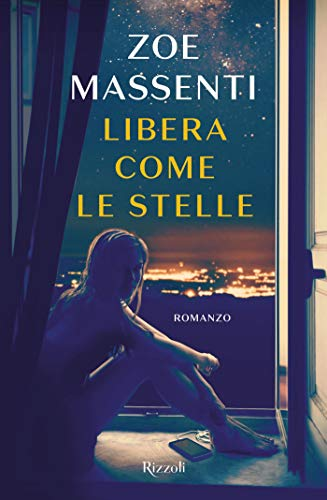 Book Cover: Libera come le stelle di Zoe Massenti - SEGNALAZIONE