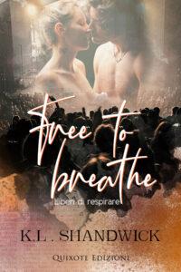 Book Cover: Liberi di respirare di K.L. Shandwick - SEGNALAZIONE