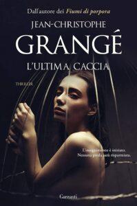 Book Cover: L'ultima caccia di Jean Christophe Grangè - SEGNALAZIONE