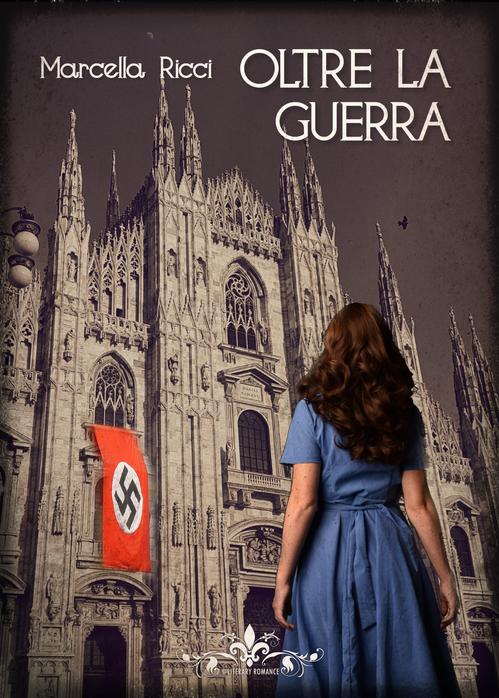 Book Cover: Oltre la guerra di Marcella Ricci - RECENSIONE