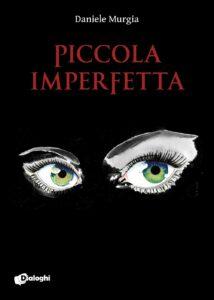 Book Cover: Piccola imperfetta di Daniele Murgia - RECENSIONE