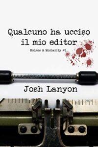 Book Cover: Qualcuno ha ucciso il mio editor di Josh Lanyon - SEGNALAZIONE