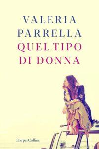 Book Cover: Quel tipo di donna di Valeria Parrella - SEGNALAZIONE