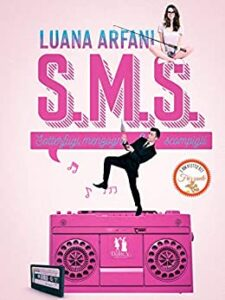 Book Cover: S.M.S. - Sotterfugi, menzogne e scompigli di Luana Arfani - Review Tour - RECENSIONE