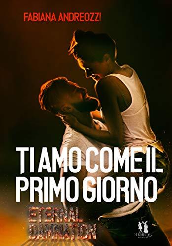 Book Cover: Ti amo come il primo giorno di Fabiana Andreozzi - Review Party - RECENSIONE