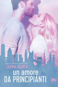 Book Cover: Un amore da principianti di Sarina Bowen - SEGNALAZIONE