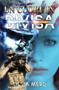 Book Cover: Un cuore in divisa di Silvia Mero - SEGNALAZIONE