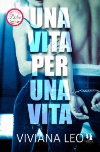 Book Cover: Una vita per una vita di Viviana Leo - Review Tour - RECENSIONE
