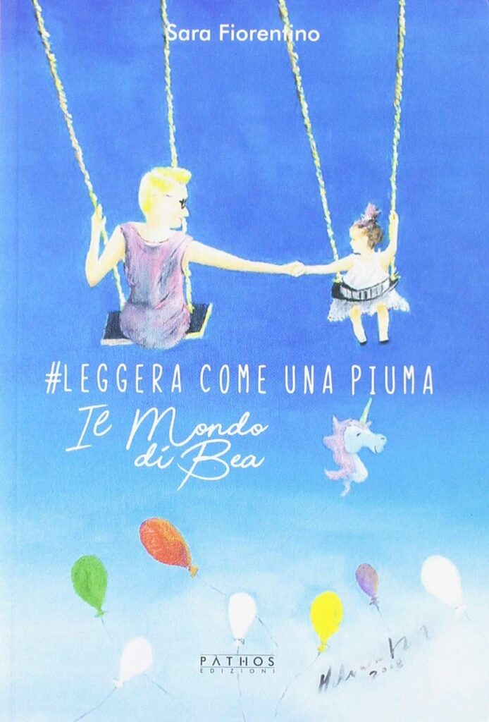 Book Cover: #Leggera come una piuma. Il mondo di Bea di Sara Fiorentino - RECENSIONE
