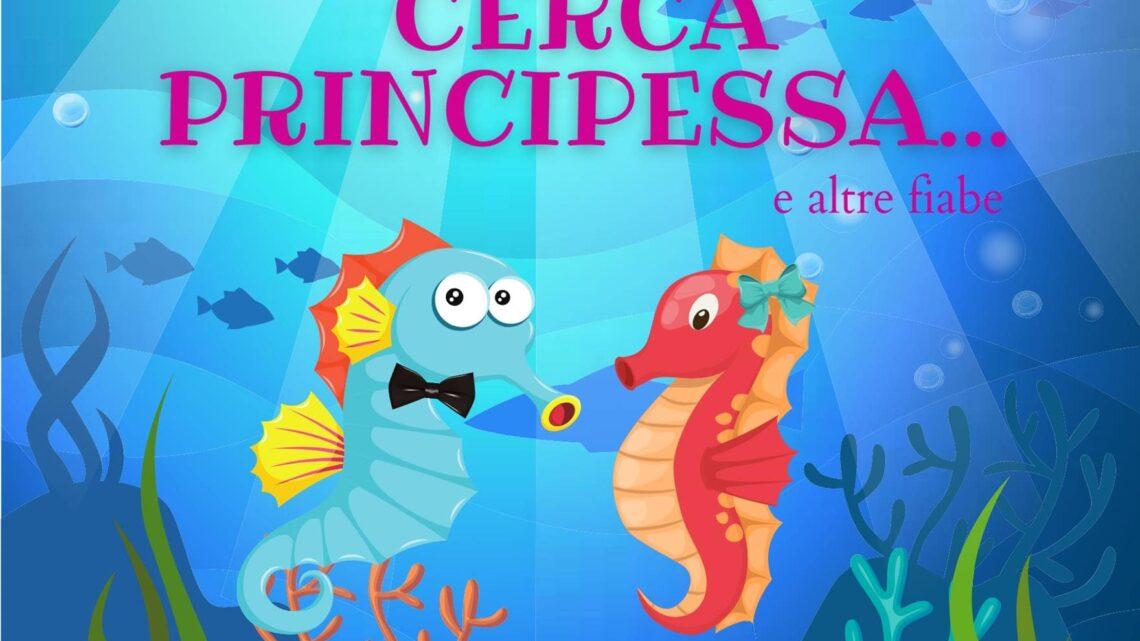Principe cavalluccio cerca principessa… e altre fiabe di Francesca Baldacci – SEGNALAZIONE