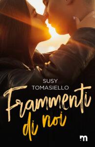 Book Cover: Frammenti di noi di Susy Tomasiello - SEGNALAZIONE