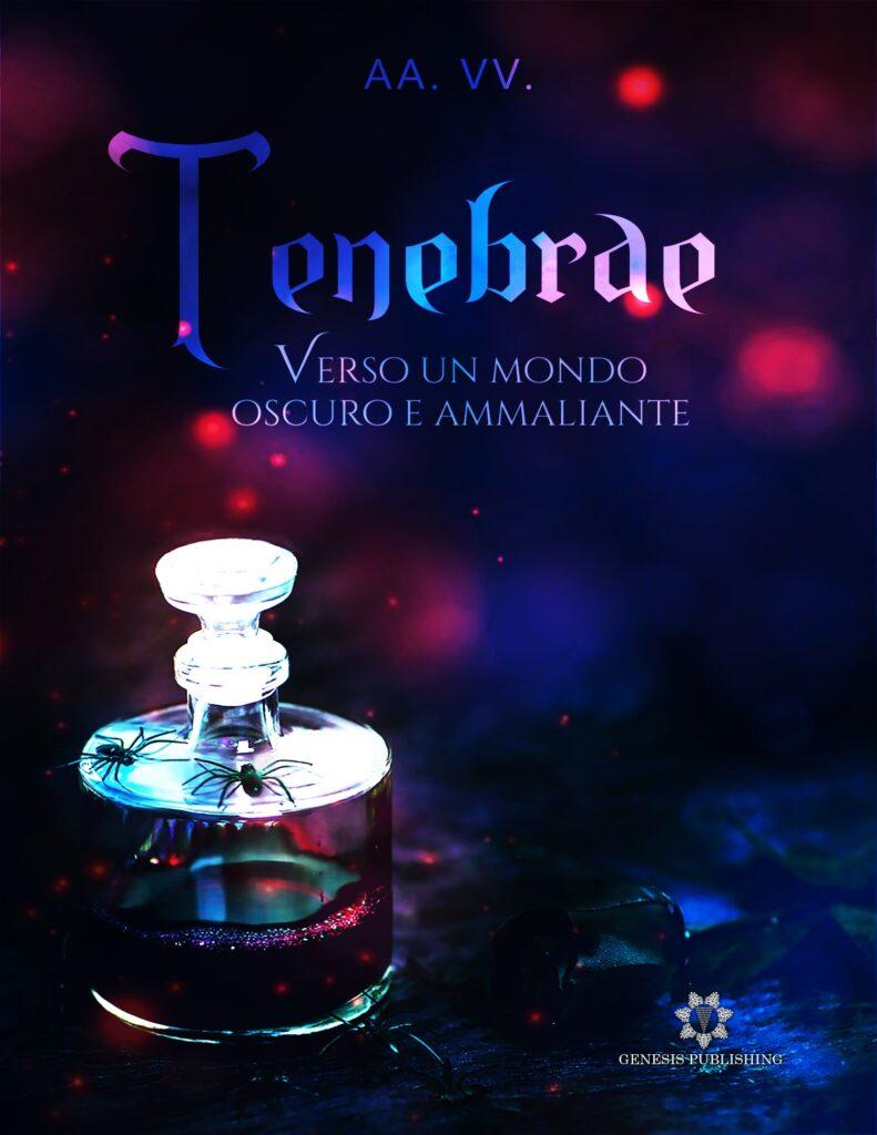 Book Cover: Tenebrae - Verso un mondo oscuro e ammaliante di AA.VV. - SEGNALAZIONE