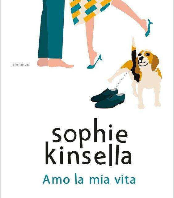 Amo la mia vita di Sophie Kinsella – SEGNALAZIONE