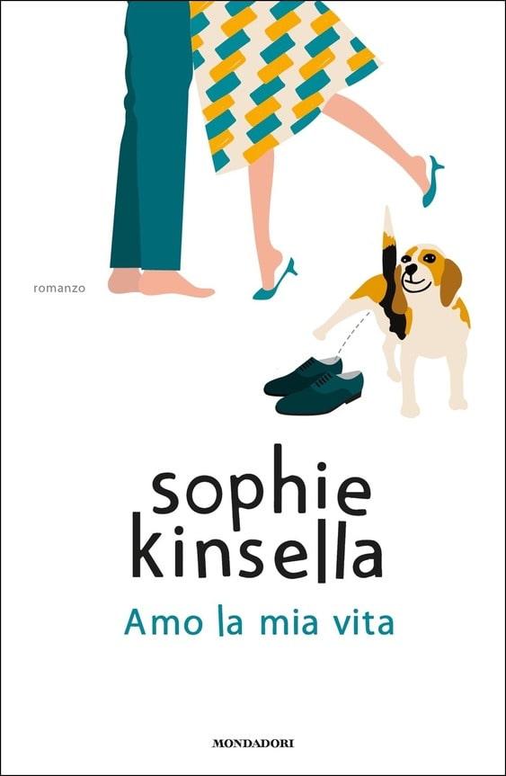 Book Cover: Amo la mia vita di Sophie Kinsella - SEGNALAZIONE