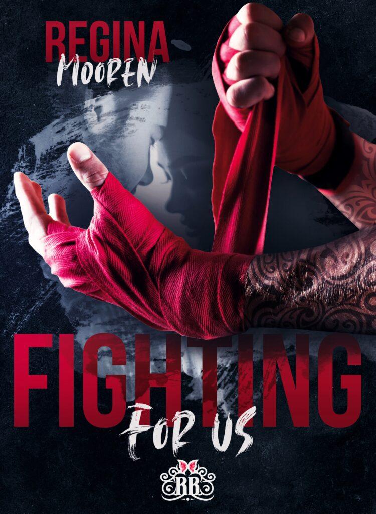 Book Cover: Fighting for us di Regina Moreen - COVER REVEAL