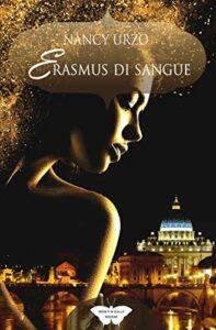 Book Cover: Erasmus di sangue di Nancy Urzo - SEGNALAZIONE