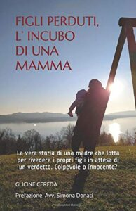 Book Cover: Figli perduti, l'incubo di una mamma di Glicine Cereda - SEGNALAZIONE