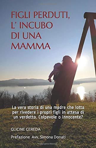 Figli perduti, l'incubo di una mamma di Glicine Cereda – SEGNALAZIONE