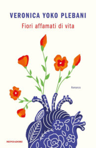 Book Cover: Fiori affamati di vita di Veronica Yoko Plebani - SEGNALAZIONE
