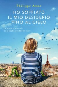 Book Cover: Ho soffiato il mio desiderio fino al cielo di Philippe Amar - SEGNALAZIONE