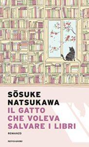 Book Cover: Il gatto che voleva salvare i libri di Sosuke Natsukawa - SEGNALAZIONE