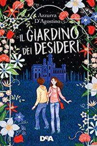 Book Cover: Il giardino dei desideri di Azzurra D'Agostino - SEGNALAZIONE