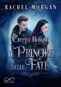 Book Cover: Creepy Hollow - Il Principe delle Fate di Rachel Morgan - COVER REVEAL