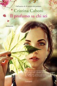 Book Cover: Il profumo sa chi sei di Cristina Caboni - SEGNALAZIONE