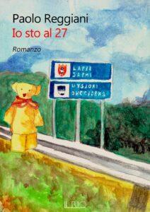 Book Cover: Io sto al 27 di Paolo Reggiani - SEGNALAZIONE