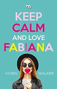 Book Cover: Keep Calm and Love Fabiana - di Vivien Walker - SEGNALAZIONE