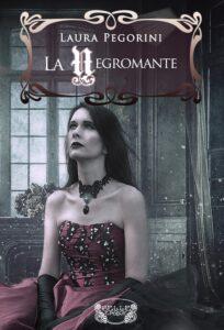 Book Cover: La negromante di Laura Pegorini - SEGNALAZIONE