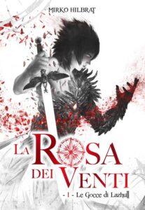 Book Cover: La Rosa dei Venti. Le gocce di Lazhull di Mirko Hilbrat - RECENSIONE