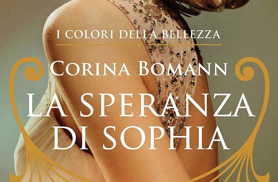 La speranza di Sophia. I colori della bellezza di Corina Bomann – SEGNALAZIONE