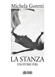 Book Cover: La stanza. Una storia vera di Michela Goretti - RECENSIONE