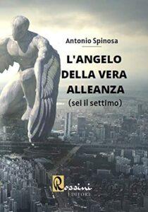 Book Cover: L'angelo della vera alleanza di Antonio Spinosa - SEGNALAZIONE