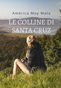 Book Cover: Le colline di Santa Cruz di América Moy Mata - RECENSIONE