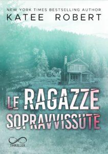 Book Cover: Le ragazze sopravvissute di Katee Robert - COVER REVEAL