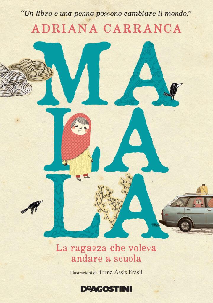 Book Cover: Malala. La ragazza che voleva andare a scuola di Adriana Carranca - SEGNALAZIONE