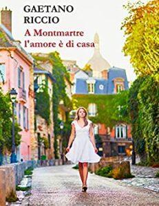 Book Cover: A Montmartre l'amore è di casa di Gaetano Riccio - RECENSIONE