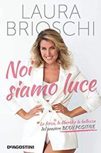 Book Cover: Noi siamo luce di Laura Brioschi - SEGNALAZIONE