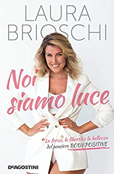 Noi siamo luce di Laura Brioschi – SEGNALAZIONE