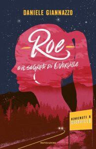Book Cover: Roe e il segreto di Overville di Daniele Giannazzo - SEGNALAZIONE