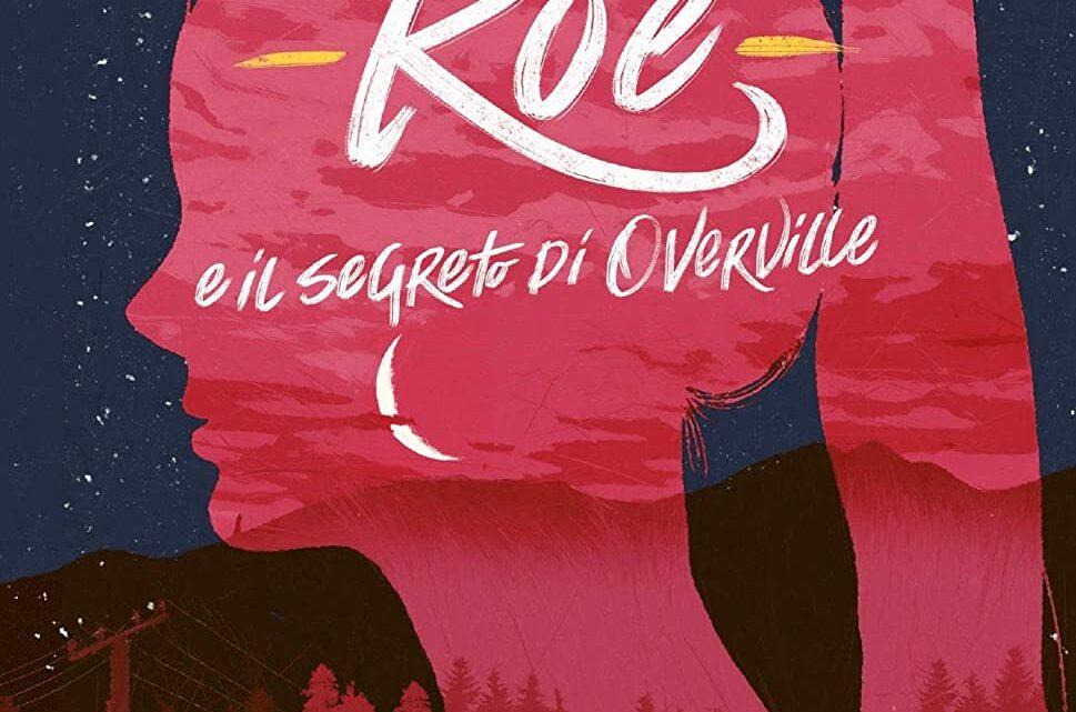 Roe e il segreto di Overville di Daniele Giannazzo – SEGNALAZIONE
