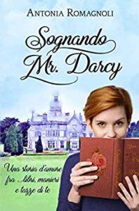 Book Cover: Sognando Mr. Darcy di Antonia Romagnoli - SEGNALAZIONE