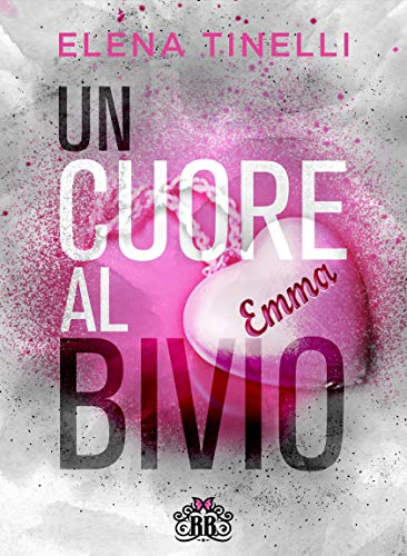 Book Cover: Un cuore al bivio di Elena Tinelli - SEGNALAZIONE