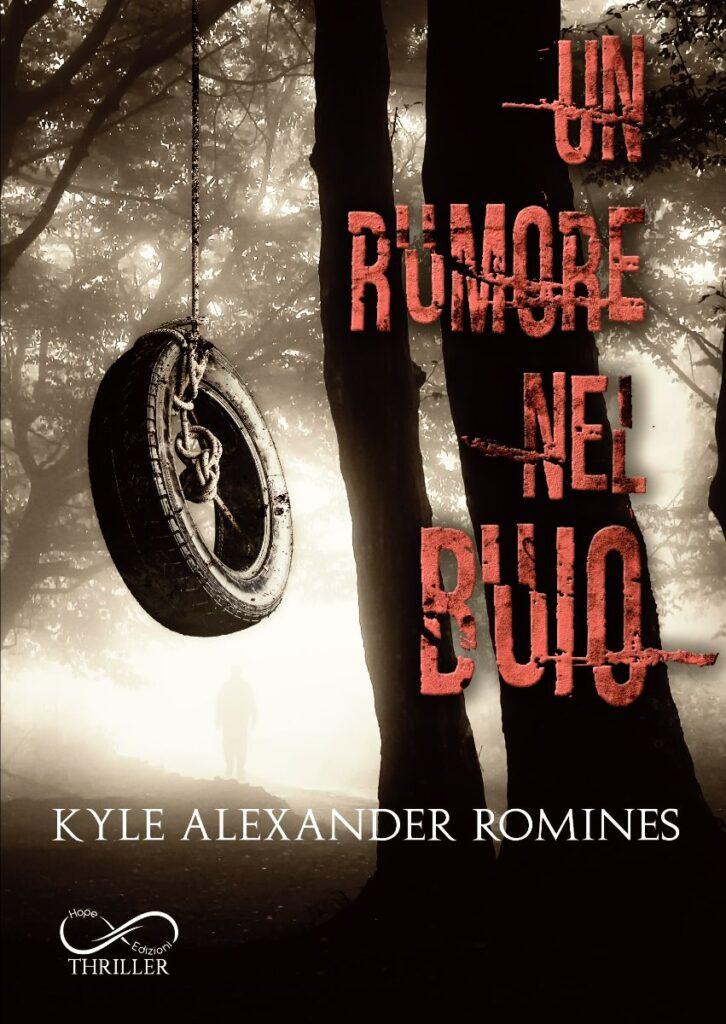 Book Cover: Un rumore al buio di Kyle Alexander Romines - COVER REVEAL