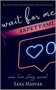 Book Cover: Wait for me di Sara Masvar - SEGNALAZIONE